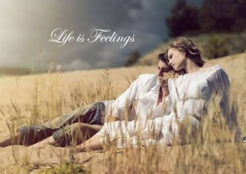 Life is feelings