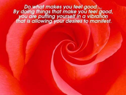 do what makes you feel good