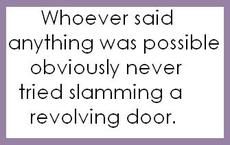 never tried slamming a revolving door