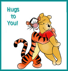 hugs to you pooh and tigger