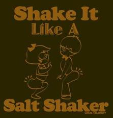 shake it like a salt shaker
