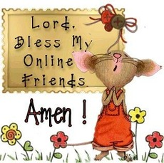 lord bless my online friends amen