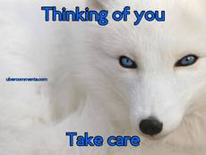 Thinking of you Take care