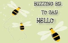 buzzing by to say hello