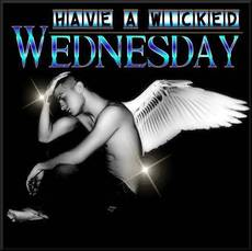 Have a wicked wednesday