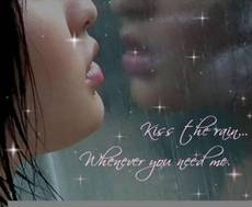kiss the rain whenever you need me