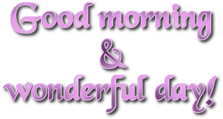 Good morning and wonderful day