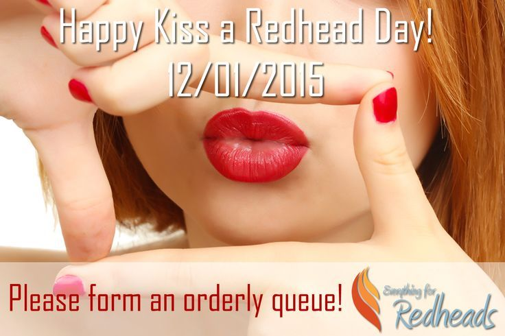 Happy kiss a redhead day