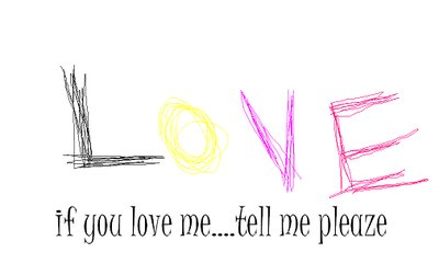 if you love me tell me please