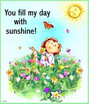 you fill my day with sunshine