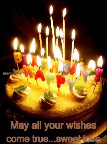 May all your wishes come true...sweet love