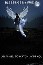 BLESSINGS MY FRIEND AN ANGEL TO WATCH OVER YOU