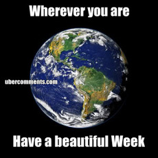 Wherever you are Have a beautiful Week