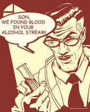 son we found blood in your alcohol system