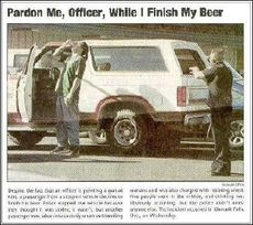 pardon me officer while i finish my beer