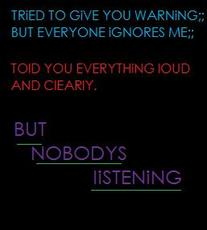 nobodys listening
