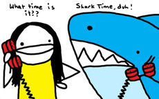 what time is it? Shark time duh!