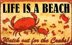 life is a beach watch out for crabs
