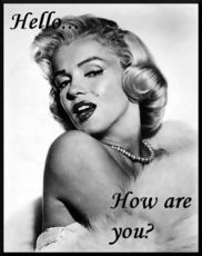 hello how are you marilyn monroe