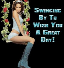 swinging by to wish you a great day