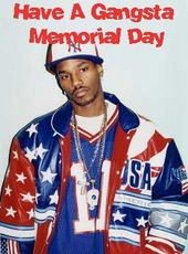 have a gangsta memorial day