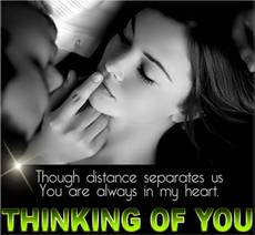 Though distance separates us You are always in my heart.  Thinking of you